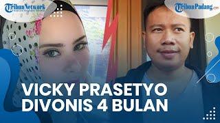 Perseteruan dengan Angel Lelga, Vicky Prasetyo Divonis 4 Bulan Penjara