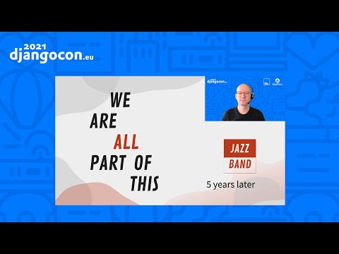 DjangoCon 2021 | KEYNOTE: We're all part of this Jazzband 5 years later | Jannis Leidel (he/him) thumbnail