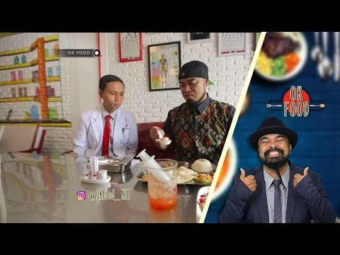 Video OK FOOD Episode 18 : Rumah Makan Konsep Rumah Sakit