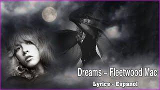 Dreams - Fleetwood Mac ( lyrics + Español )