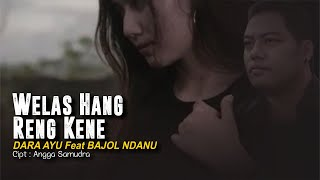 Download lagu Bajol Ndanu Ft Dara Ayu Welas Hang Ring Kene Reggae Version Mp3
