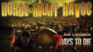 HORDE NIGHT HAVOC | 7 Days To Die Alpha 17 PC Live Stream (1080p 60fps)