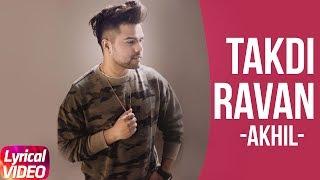 Takdi Ravan Lyrical Video  Akhil