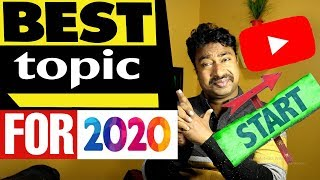 Top Trending Category/Topics for 2020 to Start a YouTube Channel