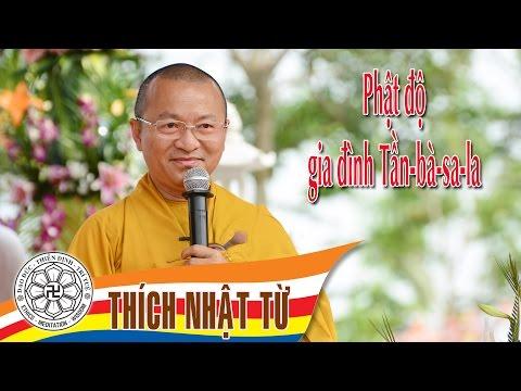 Phật độ gia đình Tần-bà-sa-la (01/05/2005) Thích Nhật Từ