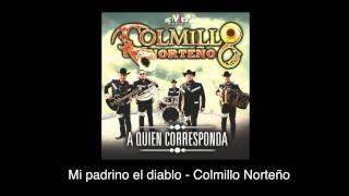 Mi Padrino el Diablo (Audio) - Colmillo Norteño (Video)