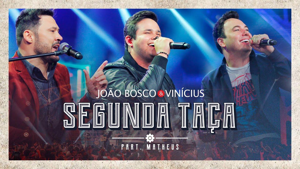 João Bosco & Vinicius feat. Matheus - Segunda Taça
