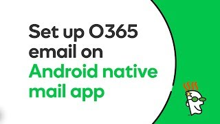 GoDaddy Office 365 Email Setup in Native Mail App (Android)   GoDaddy