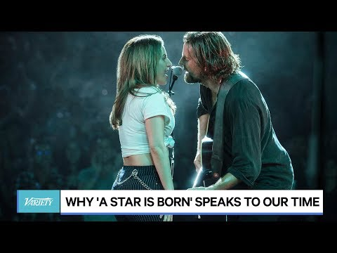 Why 'A Star Is Born' Speaks to Our Time
