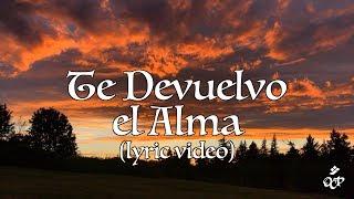Te Devuelvo el Alma (lyric video) – Estela García