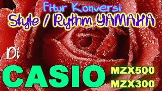 Fitur Konversi Style/Rhtyhm Yamaha Di Casio MZX500/300