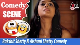 Vaastu Prakaara  Rakshit Shetty & Aishani Shetty  Comedy  Scenes