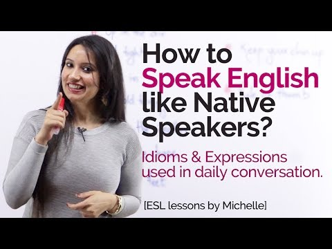How to speak English like Native Speakers?