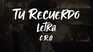 TU RECUERDO • C.R.O   LETRA