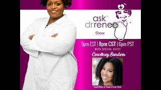 The Ask Dr. Renee Show with Courtney Sanders