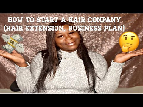 , title : 'How to start a Hair Company (Hair Extension Business Plan) #Startabusiness