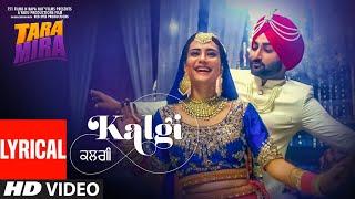KALGI Lyrical Song | Mannat Noor | Tara Mira | Ranjit Bawa, Nazia Hussain | Latest Punjabi Song 2019