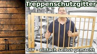 Treppenschutzgitter  DIY - einfach selbst gemacht - Treppengitter - Schlitz und Zapfenverbindung