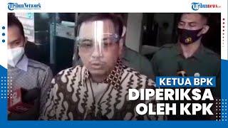 Ketua BPK Diperiksa KPK Sebagai Saksi Meringankan untuk Rizal Djalil
