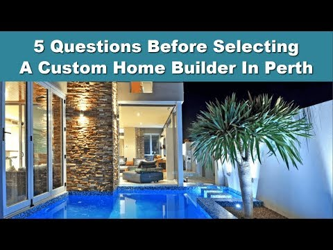 5 Questions Before Choosing A Custom Home Builder in Perth - SOL Construction