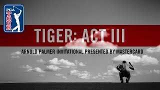 Act III, Part 5: Tiger Woods contends at Arnold Palmer - dooclip.me