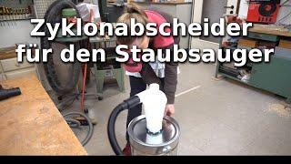 Werkstatt: Zyklonabscheider für den Werkstattstaubsauger