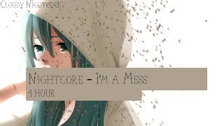 Nightcore   I'm A Mess (1 Hour)