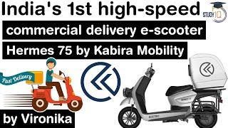 India's first  high speed commercial delivery electric scooter by Hermes 75 by Kabira Mobility