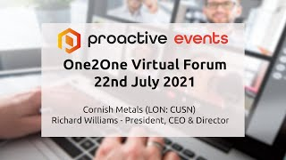 cornish-metals-inc-lon-cusn-presenting-at-the-proactive-one2one-virtual-forum-22nd-july-2021
