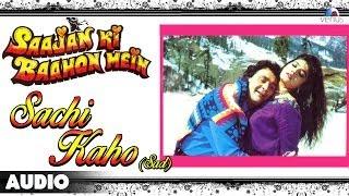 Saajan Ki Baahon Mein : Sachi Kaho (Sad) Full Audio Song