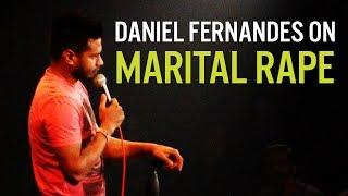 Marital Rape - Daniel Fernandes Stand-Up Comedy