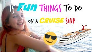 15 Fun things to do on a Cruise Ship!