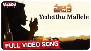 Yedetthu Mallele Full Video Song || MAJILI Songs || Naga Chaitanya, Samantha, Divyansha Kaushik