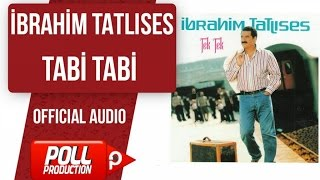 İbrahim Tatlıses - Tabi Tabi - ( Official Audio )