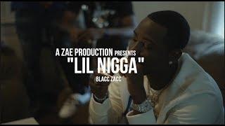 Blacc Zacc - Lil Nigga (Official Music Video) Shot By @AZaeProduction