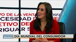Día Mudial del Consumidor: Entrevista en El Financiero Bloomberg con Lucero Álvarez