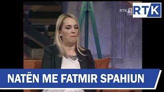 Naten me Fatmir Spahiun Arbana Xharra, Sinan Kajtazi & Faton Isufi