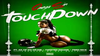 Omega Sin ft. Ak of Do or Die, Twisted Insane & Fred Nice - Touchdown
