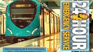 Get Falcon Emergency Train Ambulance from Patna to Mumbai