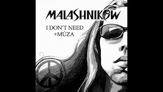 Video MALASHNIKOW - I DON'T NEED (OFFICIAL LYRICS VIDEO)