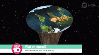 Debunking The 'Flat Earth' Conspiracy Theory | Studio 10