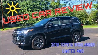 Why the 2018 Toyota Highlander Limited AWD is the perfect used family hauler