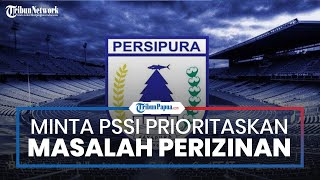 Persipura Jayapura Minta PSSI Prioritaskan Masalah Perizinan untuk Kompetisi Musim 2021