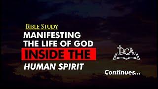BIBLE STUDY - Manifesting the Life of God Inside the Human Spirit | 2020  | LIVE