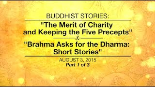BUDDHIST STORIES:THE MERIT OF CHARITY AND KEEPING THE FIVE PRECEPTS & BRAHMA ASKS FOR DHARMA-Part1/3