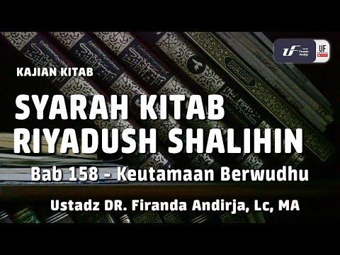 Syarah Kitab Riyadush Shalihin – Bab 158 Keutamaan Berwudhu