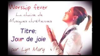 Lyn Mary - Jour de joie (vive les mariés)