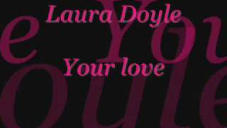 You love - Laura Doyle