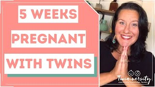 5 weeks pregnant with twins signs and symptoms