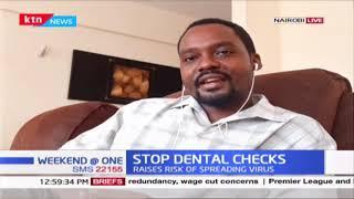 Kenyans urged to stop dental checks amid coronavirus spread fears; unless it is emergency cases